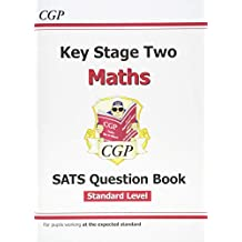 KS2 Maths Targeted SATS Question Book - Standard Level (for tests in 2018 and beyond) (CGP KS2 Maths SATs)