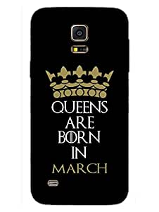 Samsung S5 Mini Back Cover - Queens Are Born In March - Quote - Designer Printed Hard Shell Case
