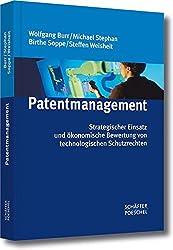 Patentmanagement: Strategischer Einsatz und ökonomische Bewertung von technologischen Schutzrechten