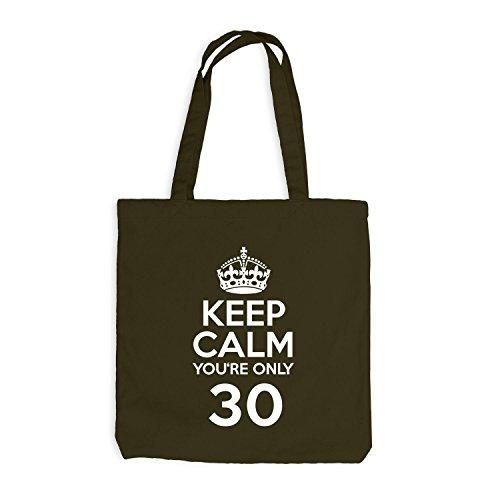 Jutebeutel - Keep Calm you're only 30 - Geburtstag Dreißig Olive