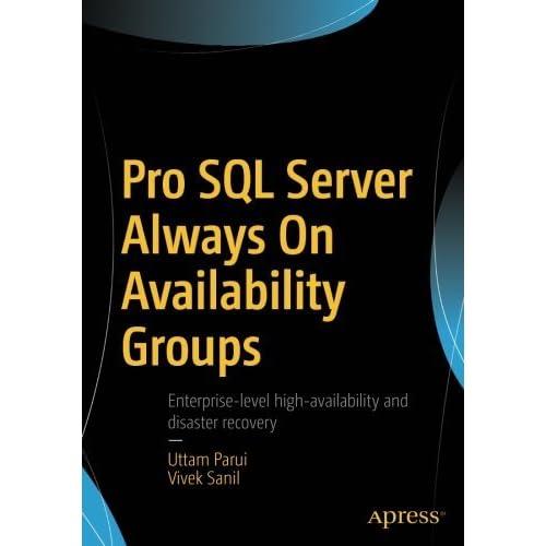 Pro SQL Server Always On Availability Groups by Uttam Parui Vivek Sanil(2016-10-25)