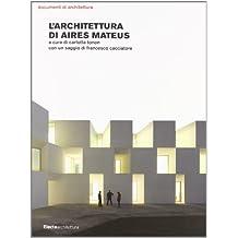 L'architettura di Aires Mateus (Documenti Di Architettura)