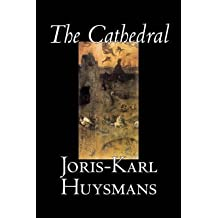 [(The Cathedral)] [By (author) Joris-Karl Huysmans ] published on (June, 2006)