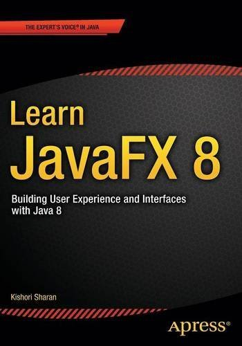 Learn JavaFX 8: Building User Experience and Interfaces with Java 8 1st edition by Sharan, Kishori (2015) Paperback