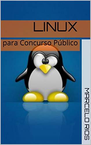 Linux: para Concurso Público (informática básica para concurso público Livro 2) (Portuguese