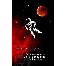 In Armstrongs Aufzeichnungen keine Engel: poetische Betrachtungen