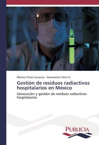 Gestión de residuos radiactivos hospitalarios en México: Generación y gestión de residuos radiactivos hospitalarios