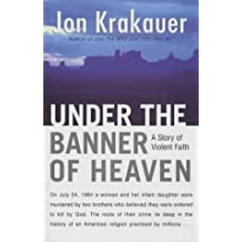 Under the Banner of Heaven by Jon Krakauer (2003-09-05)