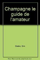 Champagne : Le Guide de l'amateur
