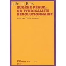 Eugène Péaud, un syndicaliste révolutionnaire