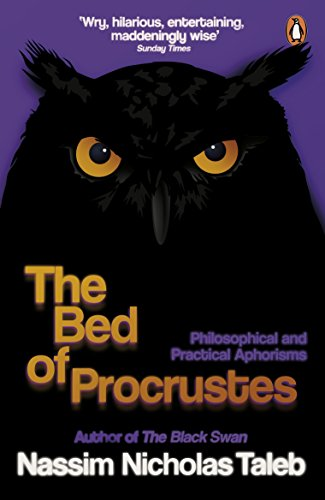 The Bed of Procrustes: Philosophical and Practical Aphorisms por Nassim Nicholas Taleb