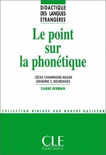Le point sur la phontique - Didactique des langues trangres - Livre