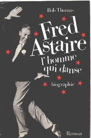 Fred astaire : l'homme qui danse