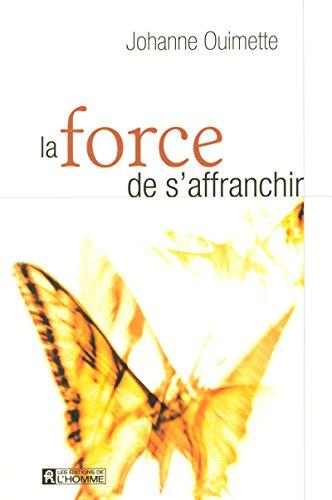 LA FORCE DE S'AFFRANCHIR par Collectif