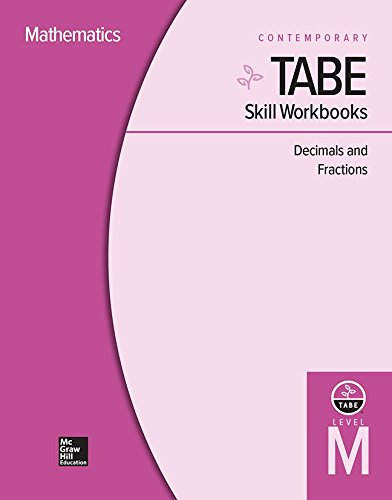 Tabe Skill Workbooks Level M: Decimals and Fractions (10 Copies) (Achieving Tabe Success for Tabe 9 & 10)