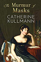 The Murmur of Masks: Love and Heartbreak in Regency England (The Duchess of Gracechurch Trilogy Book 1)