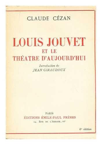 Louis Jouvet Et Le Theatre D'Aujourd'hui / Introd. De Jean Giraudoux