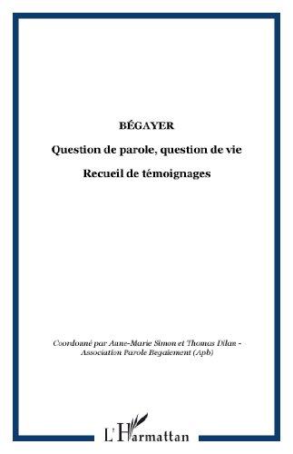Bégayer : Question de parole, question de vie, Recueil de témoignages