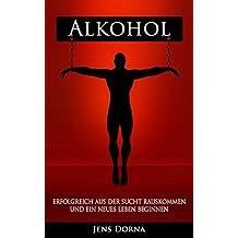 Alkohol: erfolgreich aus der Sucht rauskommen und ein neues Leben beginnen
