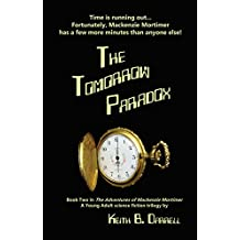 The Tomorrow Paradox: The Adventures of Mackenzie Mortimer, Book Two
