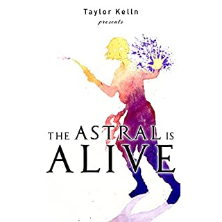 The Astral is Alive (English Edition)