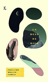 Un beso de dick par  Fernando Molano Vargas