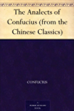 The Analects of Confucius (from the Chinese Classics) (English Edition)