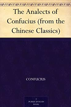 The Analects of Confucius (from the Chinese Classics) (English Edition) par [Confucius]