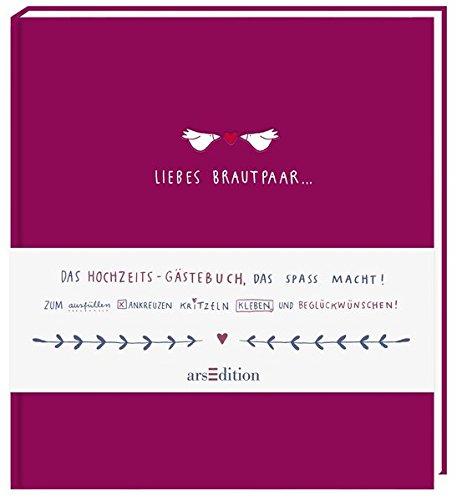 Liebes Brautpaar ...: Das Hochzeits-Gästebuch, das Spaß macht!