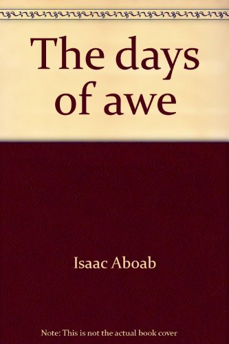 The days of awe (Menoras hamaor) by Isaac Aboab (1990-08-02)