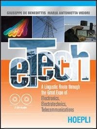 E-tech. A linguistic route through the great expo of electronics, electrotechnics. Materiali per il docente. Con CD Audio. Per gli Ist. tecnici e professionali