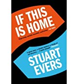 [ If This is Home ] [ IF THIS IS HOME ] BY Evers, Stuart ( AUTHOR ) Apr-25-2013 Paperback