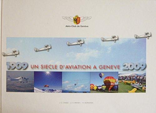 Un sicle d'aviation  Genve 1909-2009