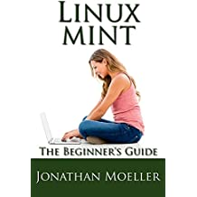 The Linux Mint Beginner's Guide - Second Edition (English Edition)