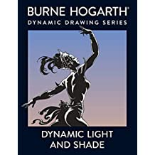 Dynamic Light and Shade Reprint Edition by Hogarth, Burne published by Watson-Guptill (1991)