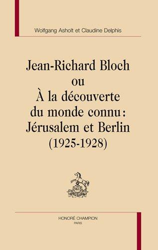 Jean-Richard Bloch ou A la découverte du monde connu : Jérusalem et Berlin (1925-1928)