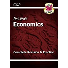 A-Level Economics: Year 1 & 2 Complete Revision & Practice (CGP A-Level Economics)