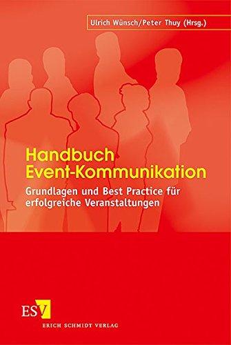 Handbuch Event-Kommunikation: Grundlagen und Best Practice für erfolgreiche Veranstaltungen
