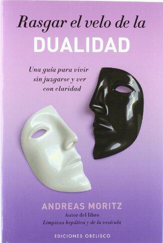 Rasgar el velo de la dualidad / Lifting the Veil of Duality