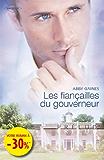 Les fiançailles du gouverneur (Harlequin Prélud') (Prelud' t. 250)
