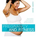 [ Pregnancy and Fitness All You Need to Know to Exercise Safely and Effectively Throughout Pregnancy ] [ PREGNANCY AND FITNESS ALL YOU NEED TO KNOW TO EXERCISE SAFELY AND EFFECTIVELY THROUGHOUT PREGNANCY ] BY Baker, Cherry ( AUTHOR ) Sep-25-2006 Paperback