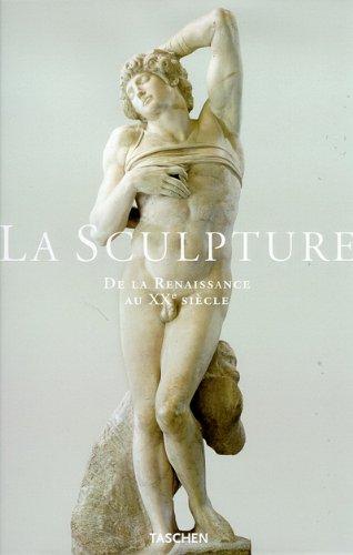 La sculpture : De la Renaissance au XXe ...