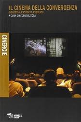 Il cinema della convergenza. Industria, racconto, pubblico
