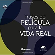 Frases de Pelicula para la vida real: 1 (Colección Cinefilia)