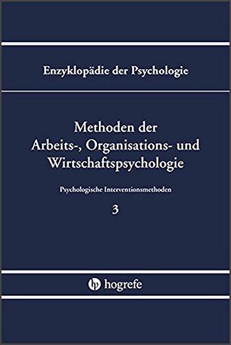Methoden der Arbeits-, Organisations- und Wirtschaftspsychologie (B/III/3) (Enzyklopädie der Psychologie)