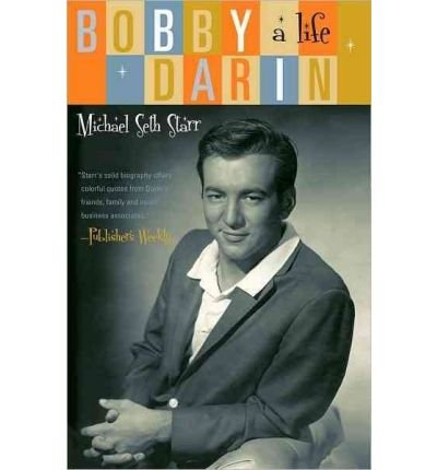 [(Bobby Darin: A Life)] [ By (author) Michael Seth Starr ] [March, 2011]