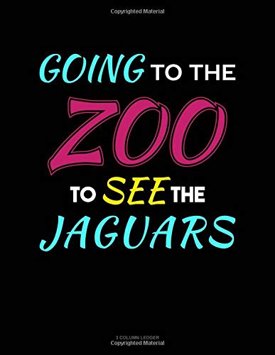 Going To The Zoo To See The Jaguars: 3 Column Ledger por Jeryx Publishing