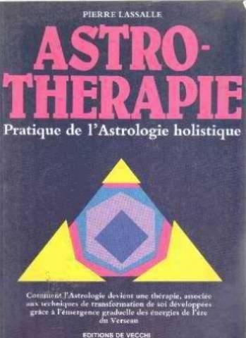 Astro-Thérapie pratique de l astrologie holistique