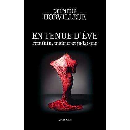 En tenue d'Eve : Féminin, Pudeur et Judaïsme (essai français)
