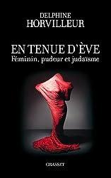 En tenue d'Eve: Féminin, Pudeur et Judaïsme